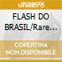 FLASH DO BRASIL/Rare Tunes Collect.