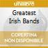 GREATEST IRISH BANDS