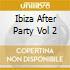 Ibiza After Party Vol 2