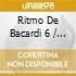RITMO DE BACARDI VOL.6 BY BUSCEMI & KENN