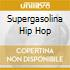 SUPERGASOLINA HIP HOP