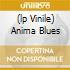 (LP VINILE) ANIMA BLUES