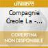 Compagnie Creole La - La Plus Grande Fiesta Creola