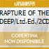 RAPTURE OF THE DEEP/Ltd.Ed./2CD
