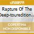 RAPTURE OF THE DEEP-TOUREDITION 2CD