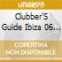 CLUBBERS GUIDE IBIZA 06 (M.O.S.)