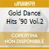 GOLD DANCE HITS '90 VOL.2