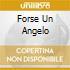 FORSE UN ANGELO