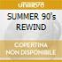 SUMMER 90's REWIND
