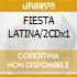 FIESTA LATINA/2CDx1