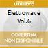 ELETTROWAVE VOL.6
