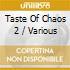 Various - Taste Of Chaos 2