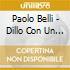 Paolo Belli - Dillo Con Un Bacio