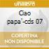 Ciao papa'-cds 07