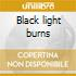 Black light burns