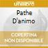 PATHE D'ANIMO