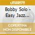 Solo,bobby - Easy Jazz Neapolitan Songs