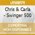 Chris & Carla - Swinger 500
