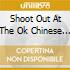 SHOOT OUT AT THE OK CHINESE RESTAURANT