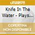 Knife In The Water - Plays One Sound & Others