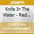 Knife In The Water - Red River