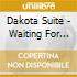 Dakota Suite - Waiting For The Dawn To Crawl Through And Take Away Your Life