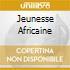 JEUNESSE AFRICAINE