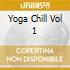 YOGA CHILL VOL 1