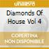 DIAMONDS OF HOUSE VOL 4