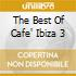 THE BEST OF CAFE' IBIZA 3