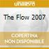 THE FLOW 2007