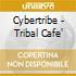 Cybertribe - Tribal Caf?