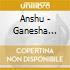 Anshu - Ganesha Groove