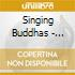 Singing Buddhas - Beauty Of Silence