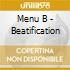 Menu B - Beatification