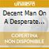 DECENT MAN ON A DESPERATE MOON
