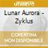 Lunar Aurora - Zyklus