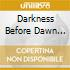 DARKNESS BEFORE DAWN VOL.2