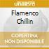 FLAMENCO CHILLIN
