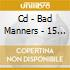 CD - BAD MANNERS - 15 YEARS JUBILEE EDITION