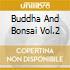 BUDDHA AND BONSAI VOL.2