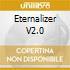ETERNALIZER V2.0
