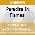 PARADISE IN FLAMES