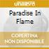 PARADISE IN FLAME
