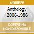 ANTHOLOGY 2006-1986
