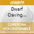 DWARF CRAVING VOL.1