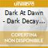 OF DECAY AND DESIRE/DARK AT DAWN