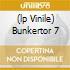 (LP VINILE) BUNKERTOR 7