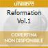 REFORMATION VOL.1