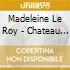 Madeleine Le Roy - Chateau Noir